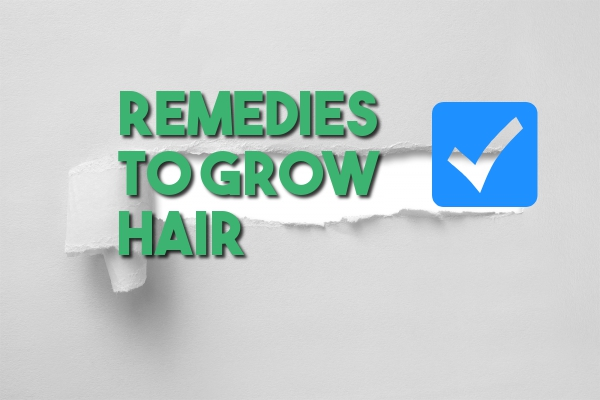 Remedies to grow hair