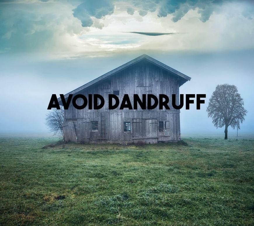 Dandruff removal ideas