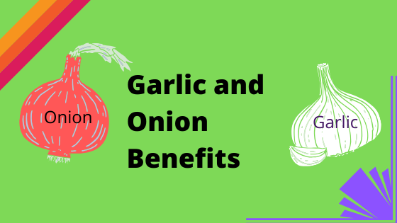 Garlic and Onion Benefits