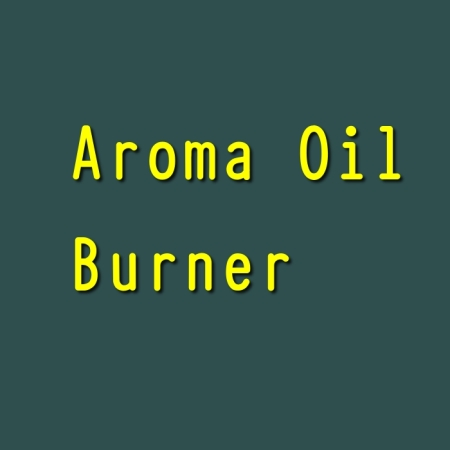 Burner for Aroma Oil
