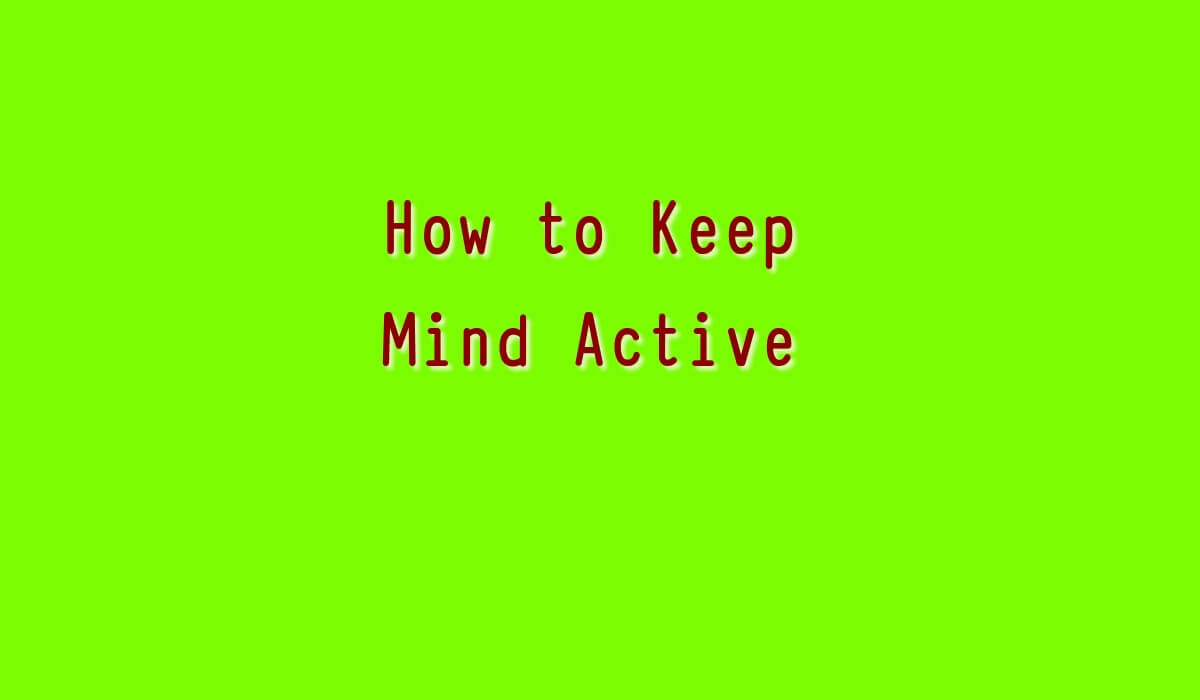 Ideas to Keep Mind Active