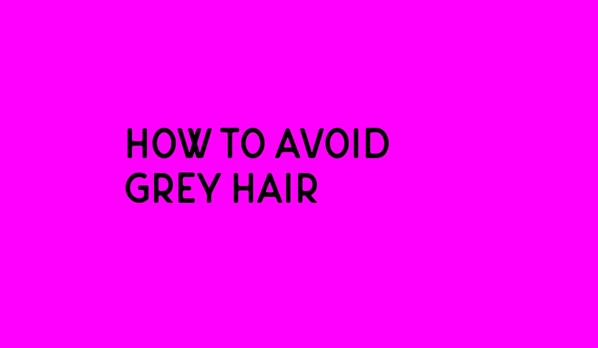How to control grey hair